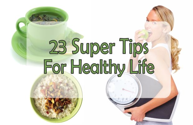 23 Super Tips From The Experts For Healthy Life